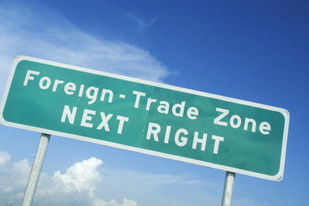 foreign trade: A sign that reads ÒForeign trade zone next rightÓ Editorial
