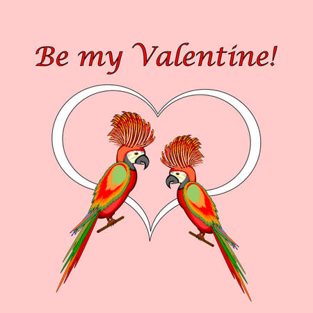 A couple of macaw parrots with a heart and words Be my Valentine. Valentines Day postcard. Vector-art illustration