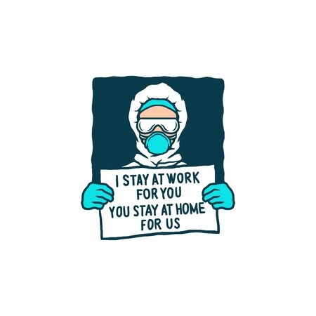 Vector drawing of the nurse holds the writing, i stay at work for, you you stay at home for us