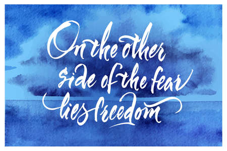 On the other side of the fear lies freedom . Inspirational quote. Hand drawn design elements. Handwritten modern lettering. abstract vector background.