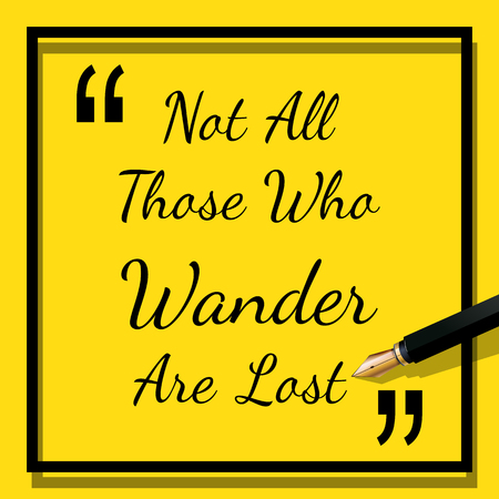 note pad and pen: Quote - Not all those who wander are lost Illustration