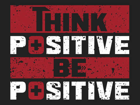 Think positive be positive print ready t shirt & poster design