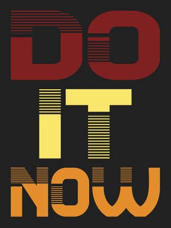 Do it now positive phrase t shirt design