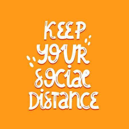 Keep your social distance. Hand drawn motivation lettering, decor elements on a neutral background. Colorful vector illustration, flat style. Stay home concept. design for card, print, poster, cove Vetores