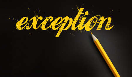 Exception word written with yellow pencil on black. Uniqueness expectional quality or exception out of the rules concept.