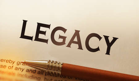 Legacy word printed and luxury pen. Legislation last will concept