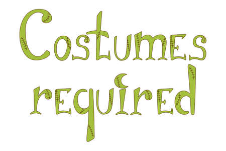 Costumes required quote. Halloween lettering in zombie style for print design 矢量图像