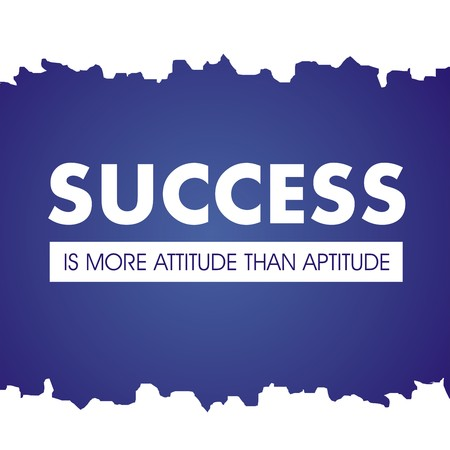 Inspirational quote. Success is more attitude than aptitude. my inspirational words, my motivational words. Inspiring quote.