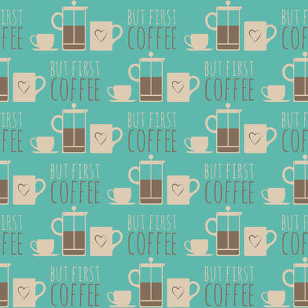 seamless pattern of cream and brown silhouettes of coffee cups and pots «french press» and the words but first coffee on a turquoise background Stock Photo