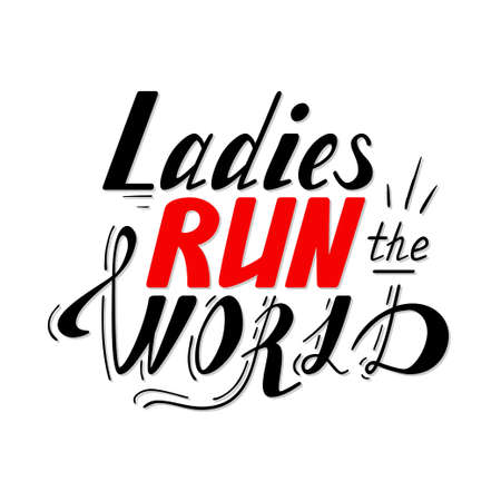 Print design: Hand written lettering Ladies run the world made in vector. Hand drawn card, poster, postcard, t-shirt design. Ink illustration. Modern calligraphy.