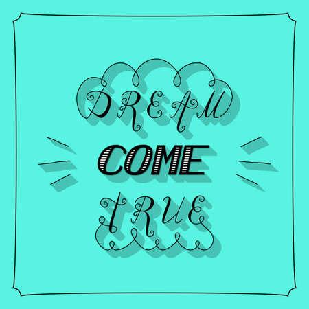 true: dream come true lettering Stock Photo
