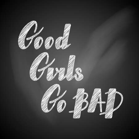 Good girls go bad lettering Illustration