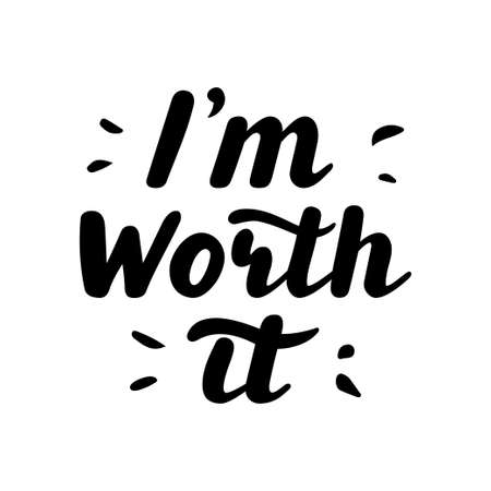 Im worth it. Hand written lettering quote.