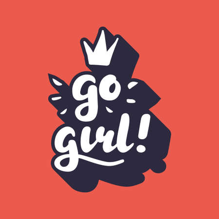 Go girl Hand Lettering print for Designs - t-shirts, postcards, bags posters, prints. Modern calligraphy brush handwriting quote. Motivational, inspirational phrase. Girl power feminist slogan Illustration
