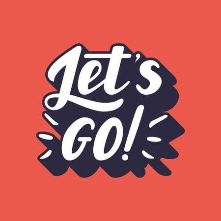 Let s go lettering vector illustration