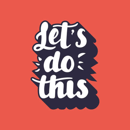 Let s do this hand drawn lettering vector illustration Ilustração