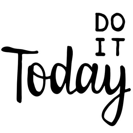 Do it Today. Motivational saying for posters and cards. Positive slogan for office and gym. Black handmade lettering on white background with sea and sun