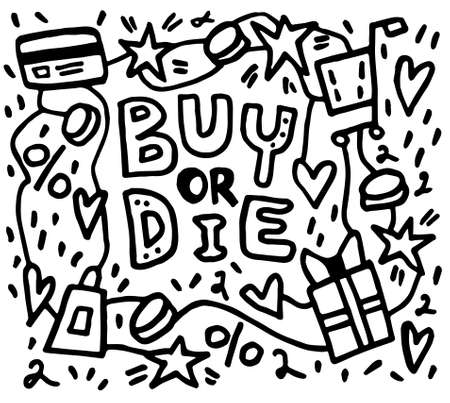 Doodle vector illustration Buy or Die for sale, closeout, clearance. Funny motivation quote. Hand drawn with black line isolated on white background Stock Illustratie