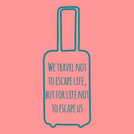 aphorism: travel bag with handwritten phrase about trip, baggage with aphorism about travel