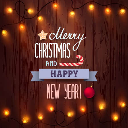 Card Merry Christmas and Happy New Year with lettering and Christmas light on a brown wooden background. Vector illustration, eps 10.