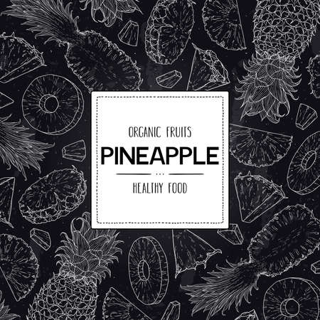 Vector hand drawn tropical frame with organic whole pineapple, slices pieces, half and label. Healthy doodle sketch illustration in chalkboard style. 向量圖像