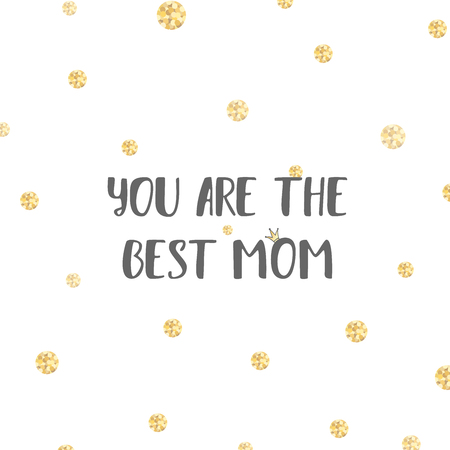Happy Mother\'s Day Template Card. You Are The Best Mom Text ...