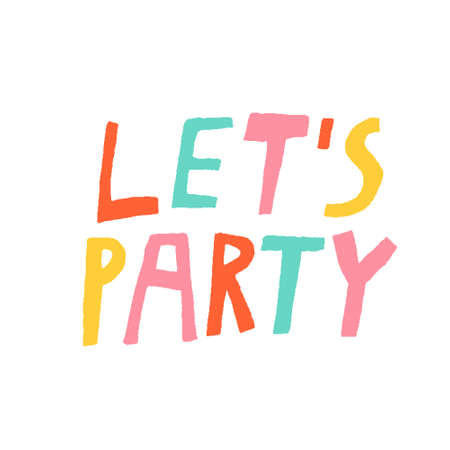 Let's party sign. Fun multi colored lettering isolated on white background. Creative design for card, poster, banner, invitation, flyer. Stock vector illustration drawn by hand. Vectores