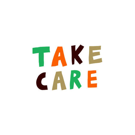 Take care. Caring message. Fun multicolor sign. Hand drawn lettering. Supportive saying isolated on white background. Nice design for card, poster, sticker. Creative stock vector illustration.