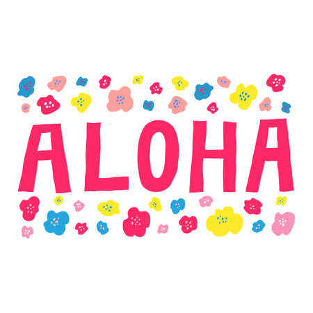 Aloha greeting card. Hawaiian language. Fun design for print, web. Hand drawn lettering sign and multicolor flowers. Isolated on white background. Trendy stock vector illustration. Foto de archivo - 149898077