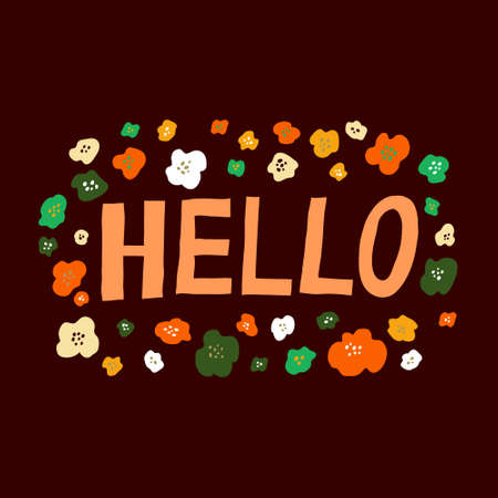Hello sign on dark background. Hand drawn word and flowers. Fun multicolor design for poster, banner, web, card. Greeting message. Cute floral template. Trendy stock vector illustration. Vectores