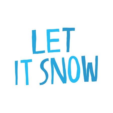 Let it snow. Winter creative inscription. Blue lettering isolated on white background. Fun hand drawn phrase. Creative design for card, poster, banner, mug print. Stock vector illustration.