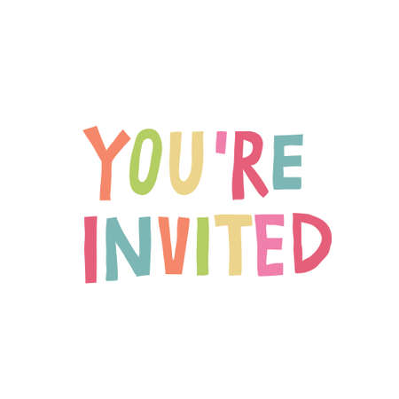 """You're invited"" sign isolated on white background. Fun multi color lettering. Trendy design for card, invitation, sticker. Modern stock vector illustration drawn by hand."
