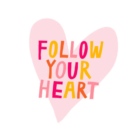Follow your heart. Multicolored lettering sign and heart shape isolated on white background. Fun hand drawn vector illustration. Motivational saying. Creative print design for poster, card, mug