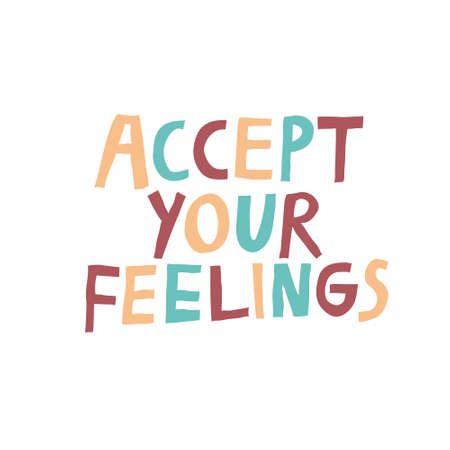 Accept your feelings positive multicolored lettering. Inspirational phrase isolated on white background. Hand drawn quote typography design for shirt, mug, poster. Modern vector illustration