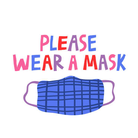 Please wear a mask multicolored lettering and a protective mask. Hand drawn prevention of an infection spreading poster. Warning banner template. Isolated on white background. Flat vector illustration Illustration