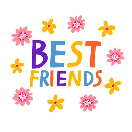 Best friends hand drawn inscription. Fun multicolored lettering and flowers isolated on white background. Trendy Friendship quote. Lovely print design for card, poster. Modern vector illustration