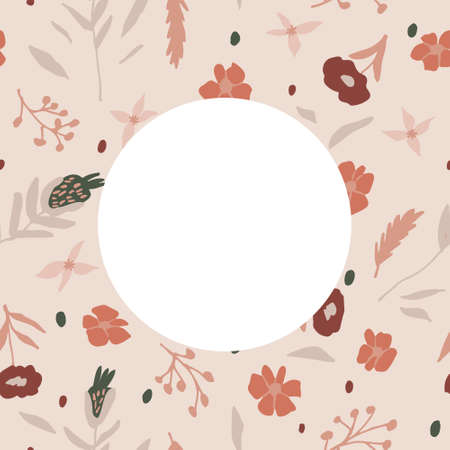 Lovely floral pattern and round copy space for text. Pastel botanical background. Hand drawn design for card, banner, invitation. Modern doodle flowers and leaves. Trendy natural vector illustration