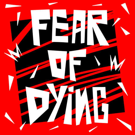 Fear of dying vector hand drawn lettering. Psychological inscription on background with elements. Panic attacks symptom.  Medical design for posters and banners.