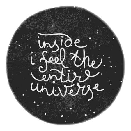 universe: Inspirational and encouraging quote. Unique hand drawn text on the universe background. Isolated typography design element for greeting cards, posters and prints.