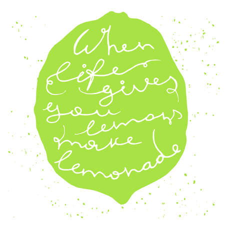 proverbs: Hand drawn vector typography poster. Green silhouette of lemon or lime on white background with inscription When life gives you lemons make lemonade. Inspirational motivation illustration.