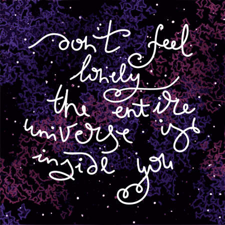 encouraging: Inspirational and encouraging quote. Unique hand drawn text on the universe background. Isolated typography design element for greeting cards, posters and prints.