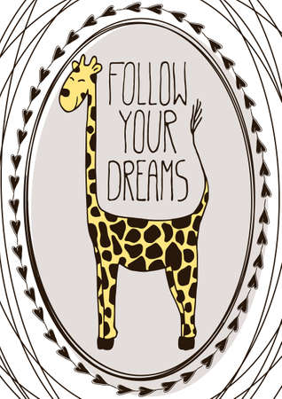 giraffe frame: Cute postcard with cartoon flat hand drawn giraffe and inspirational and motivational quote Follow Your Dreams in a ornate frame decorated with little hearts on a white background. Illustration
