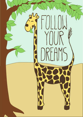 giraffe: Cute postcard with cartoon flat hand drawn giraffe and inspirational and motivational quote Follow Your Dreams with tree in foliage on a savannah background. Illustration
