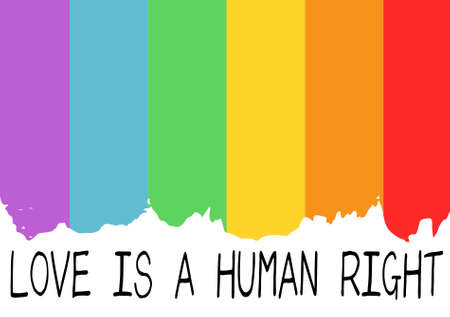 Poster with LGBT support phrase. Rainbow flag as a background and black text Love is a human right.