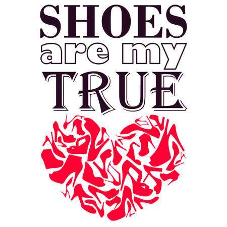 true love: Poster Shoes are my true love Illustration