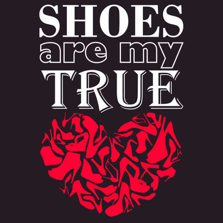with true love: Poster Shoes are my true love Illustration