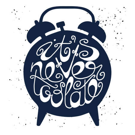 too late: Hand drawn typography poster. Dark silhouette of alarm clock on white messy background with inscription It is never too late. Inspirational motivation illustration.