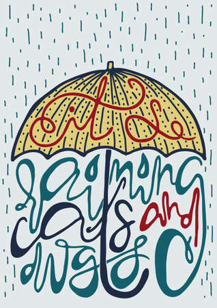 raining background: Bright poster with silhouette of umbrella and english idiomatic expression it is raining cats and dogs. Handwritten lettering of proverb and rain drops on light grey background. Illustration