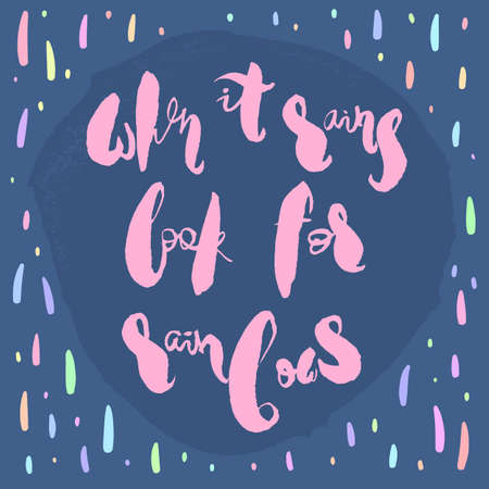 Poster with handwritten motivational inspirational phrase When It Rains Look For Rainbows. Hand drawn pink lettering in a form of circle on a blue background with colorful pastel raindrops Ilustrace