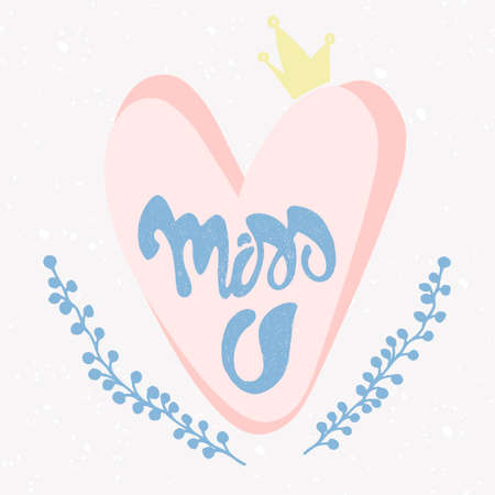 yellow crown: Romantic Miss You card. Cute poster with handwritten grungy blue lettering, pink heart, yellow crown and floral frame on a grey shabby background.